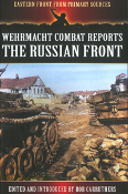 Wehrmacht Combat Reports The Russian Front