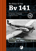 Airframe Detail: The Blohm & Voss Bv141 – A Technical Guide Book
