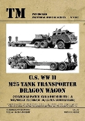 Technical Manual: US WWII M25 Tank Transporter Dragon Wagon