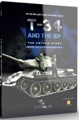 T34 And The IDF: The Untold Story Captures Vehicles in IDF Service A Historical Review 1948-1982 Book